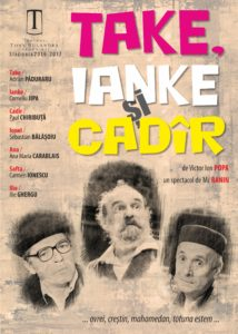 [:ro]TAKE, IANKE ȘI CADÎR[:] @ Teatrul Tony Bulandra - Sala Mare | Târgoviște | Județul Dâmbovița | Romania