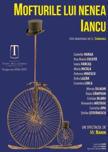 [:ro]MOFTURILE LUI NENEA IANCU[:] @ Teatrul Tony Bulandra - Sala Mare | Târgoviște | Județul Dâmbovița | Romania