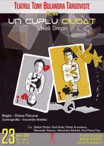 UN CUPLU CIUDAT - Spectacol invitat @ Teatrul Tony Bulandra - Sala Mare